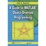 A Guide to MATLAB Object-oriented Programming (BOK)