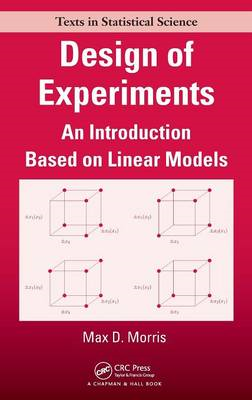 Design of Experiments: An Introduction Based on Linear Models (BOK)