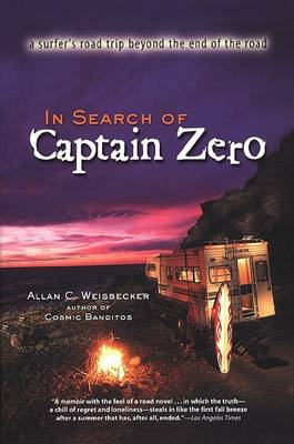 In Search of Captain Zero: A Surfer's Road Trip beyond the End of the Road (BOK)