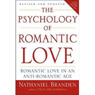 Psychology of Romantic Love: Romantic Love in an Anti-romantic Age (BOK)