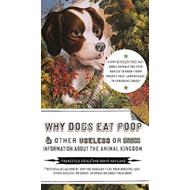 Why Dogs Eat Poop & Other Useless or Gross Information about the Animal Kingdom (BOK)