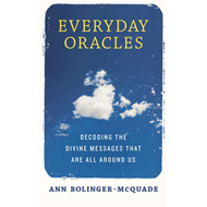 Everyday Oracles: Decoding the Divine Messages That Are All Around Us (BOK)