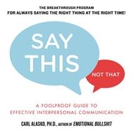 Say This, Not That: A Foolproof Guide to Effective Interpersonal Communication (BOK)