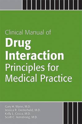 Clinical Manual of Drug Interaction Principles for Medical Practice: The P450 System (BOK)