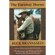 The Faraway Horses: The Adventures and Wisdom of One of America's Most Renowned Horsemen (BOK)