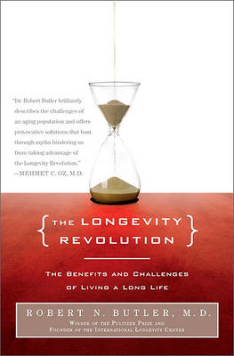 The Longevity Revolution: The Benefits and Challenges of Living a Long Life (BOK)