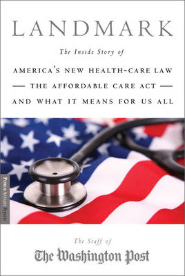 Landmark: The Inside Story of America's New Health Care Law and What it Means for Us All (BOK)