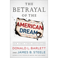 The Betrayal of the American Dream: What Went Wrong (BOK)