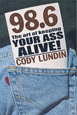 98.6 the Art of Keeping Your Ass Alive (BOK)
