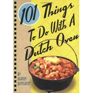 101 Things to Do with a Dutch Oven (BOK)