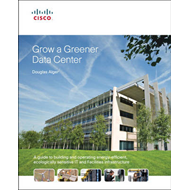 Grow a Greener Data Center: A Guide to Building and Operating Energy-Efficient, Ecologically Sensiti (BOK)