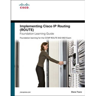 Implementing Cisco IP Routing (ROUTE) Foundation Learning Guide: Foundation Learning for the ROUTE 6 (BOK)