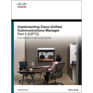 Implementing Cisco Unified Communications Manager, Part 2 (CIPT2) Foundation Learning Guide: (CCNP V (BOK)