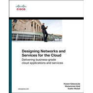 Designing Networks and Services for the Cloud: Delivering Business-grade Cloud Applications and Serv (BOK)