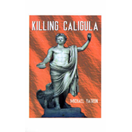 Killing Caligula (BOK)
