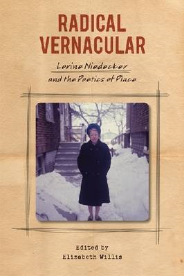 Radical Vernacular: Lorine Niedecker and the Poetics of Place (BOK)
