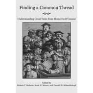 Finding a Common Thread: Reading Great Texts from Homer to O'Connor (BOK)