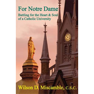 For Notre Dame: Battling for the Heart and Soul of a Catholic University (BOK)