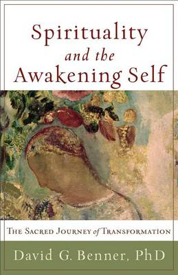 Spirituality and the Awakening Self (BOK)