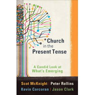 Church in the Present Tense: A Candid Look at What's Emerging (BOK)