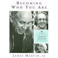 Becoming Who You are: Insights on the True Self from Thomas Merton and Other Saints (BOK)