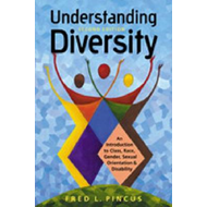 Understanding Diversity: An Introduction to Class, Race, Gender, Sexual Orientation and Disability (BOK)