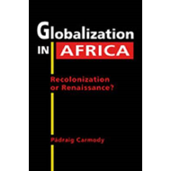Globalization in Africa: Recolonization or Renaissance? (BOK)