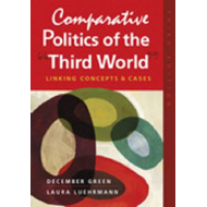 "Comparative Politics of the ""Third World"": Linking Concepts and Cases (BOK)"