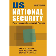 US National Security: Policymakers, Processes and Politics (BOK)