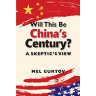 Will This be China's Century?: A Skeptic's View (BOK)