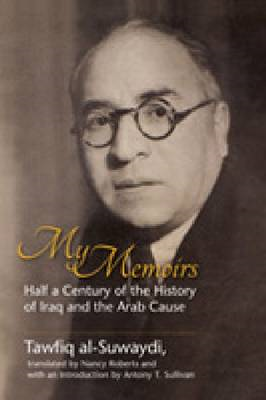 My Memoirs: Half a Century of the History of Iraq and the Arab Cause (BOK)