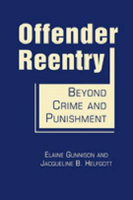 Offender Reentry: Beyond Crime and Punishment (BOK)