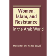 Women, Islam, and Resistance in the Arab World (BOK)
