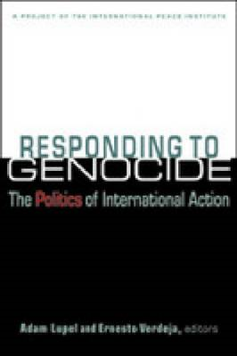 Responding to Genocide: The Politics of International Action (BOK)