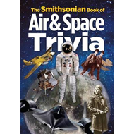 The Smithsonian Book of Air & Space Trivia (BOK)