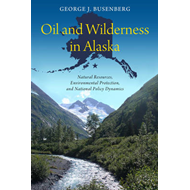 Oil and Wilderness in Alaska (BOK)