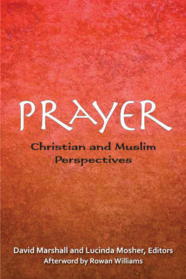 Prayer: Christian and Muslim Perspectives (BOK)