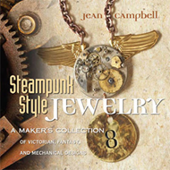 Steampunk Style Jewelry: A Maker's Collection of Victorian, Fantasy, and Mechanical Designs (BOK)