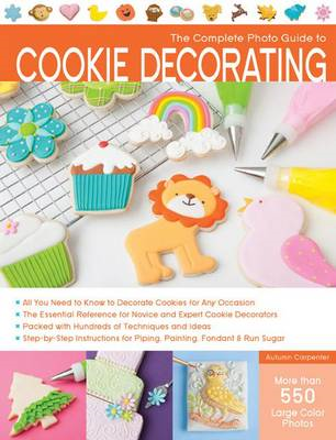 Complete Photo Guide to Cookie Decorating (BOK)