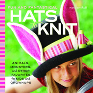 Fun and Fantastical Hats to Knit (BOK)