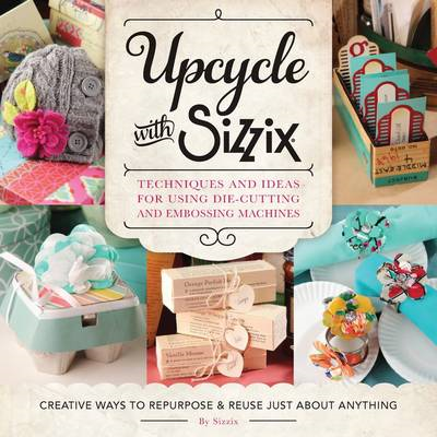 Upcycle with Sizzix (BOK)