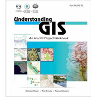 Understanding GIS: An ArcGIS Project Workbook (BOK)