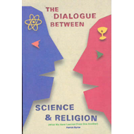 Dialogue between Science and Religion: What We Have Learned from One Another (BOK)