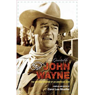 The Quotable John Wayne: The Grit and Wisdom of an American Icon (BOK)