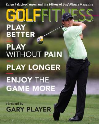 Golf Fitness: Play Better, Play without Pain, Play Longer and Enjoy the Game More (BOK)