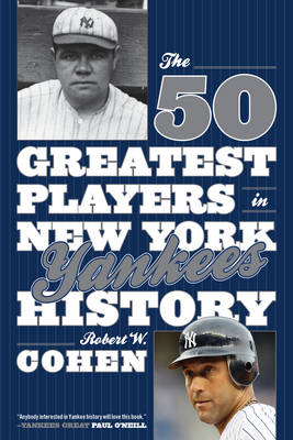 The 50 Greatest Players in New York Yankees History (BOK)