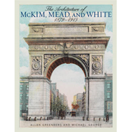 The Architecture of McKim, Mead, and White: 1879-1915 (BOK)