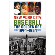 New York City Baseball: The Golden Age, 1947-1957 (BOK)