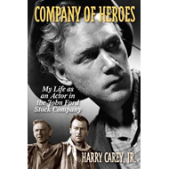 Company of Heroes: My Life as an Actor in the John Ford Stock Company (BOK)