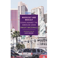 Masscult and Midcult: Essays Against the American Grain (BOK)